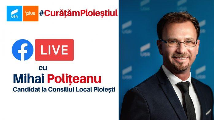 Live cu M. Polițeanu, locul 1 pe lista USR PLUS la CL Ploiești